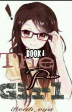 The Poor Girl (Book1) Completed by beah_eya