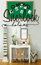 O novo Sherlock Holmes by JulliaFelibel1