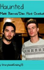 Haunted [Matt Barnes/Dan Flint Oneshot] by StorybookEnding13