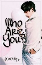 Who are you? [k.th] || HIATUS by Kookielogy