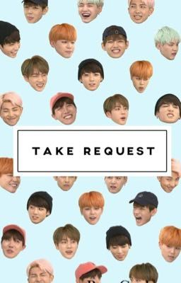 [BTS-Fanfiction] Take request