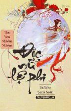 Độc Nữ Lệ Phi - Thu Yên Nhiễm Nhiễm by dieplac96
