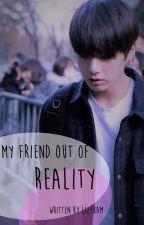 My friend out of reality ~ Taekook by LizeBam