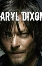 Daryl Dixon Love Story(the walking dead) by Anonymous_KatyCat
