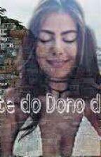 A AMANTE DO DONO DO MORRO by YasmimAzevedo0