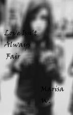 Love Isn't Always Fair by thewild0ne1