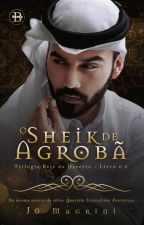 O Sheik de Agrobã - Trilogia Reis Do Deserto - Livro 0.5 by JoMagrini34