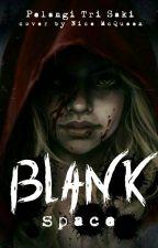 Blank Space by Sa_saki