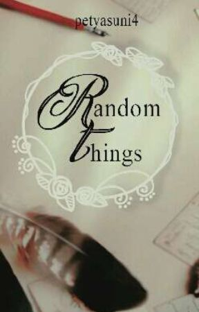 Random things  by petyasuni4