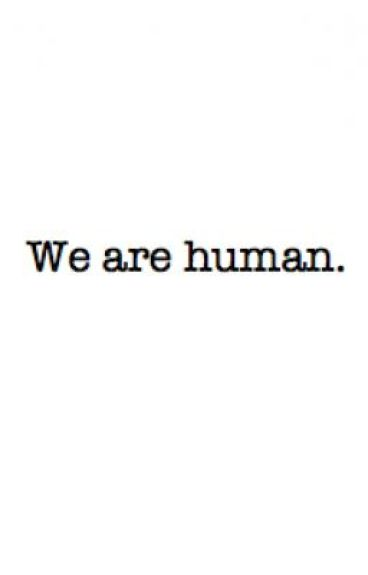 We Are Human by thinkpurple28