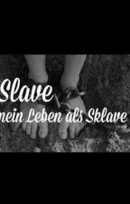 Slave- Mein Leben als Sklave by xMelissax14
