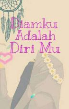 Diamku Adalah Dirimu....  by Shinta270701