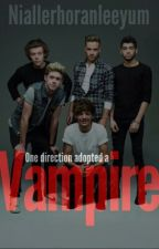 One Direction Adopted A Vampire (Completed) by flawlesslyodd