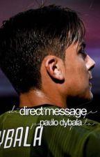 direct message,, paulo dybala by mynameisambra_