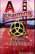 A Charming New Generation (Book One) by RujayCunningham