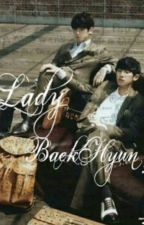 Lady BaekHyun? [ChanBaek]Mpreg ||TERMINADA || by estevez1