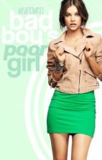 Bad Boy's Poor Girl by conflicted-