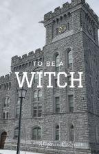To Be a Witch (Marauders Era) by swimislifemc