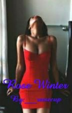 Rose Winter (UNDER EDITING) by ___reesecup
