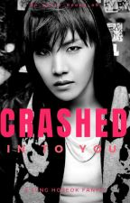 Crashed In To You (BTS Fanfic/Smut Hoseok Focus) COMPLETE by 0o_pervy_noona_o0