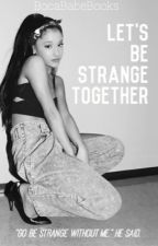 Lets Be Strange Together : A Hariana Fanfiction by BocaBabeBooks