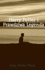 Harry Potter i Prawdziwa Legenda by NigrumNoctis