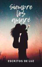 Siempre los Amaré... by LuzGalindoAraque