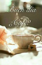 Buen día ¿Café? by EmmanuelLopez01