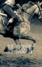 THE PASSION by ridingpassion