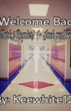 Welcome Back! (Mark X Reader) (+Jack and Felix)  by keewhite12