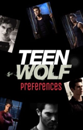 Teen wolf preference's