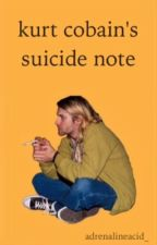 kurt cobain's suicide note by adrenalineacid_