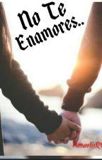 No Te Enamores.. by AmarlisRV