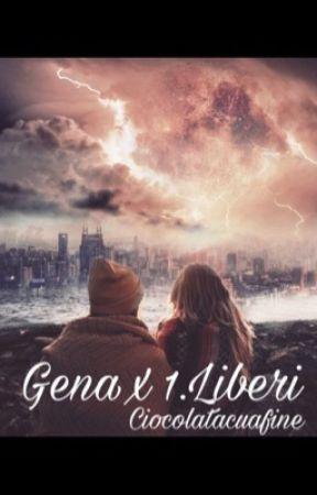Gena X 1.Liberi by Ciocolatacuafine