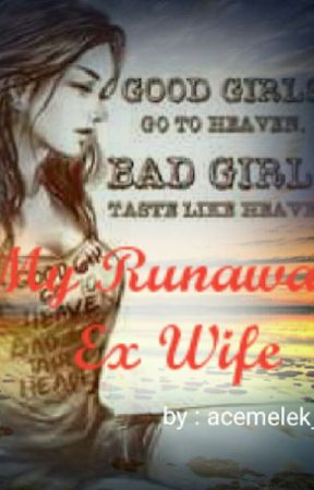My Runaway Ex Wife by ace_melek