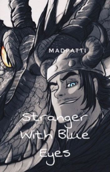 Stranger With Blue Eyes (Snotlout X Reader)