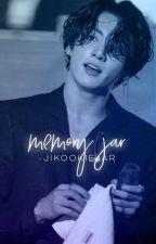 Memory Jar | jikook ✓ by -jikookiejar
