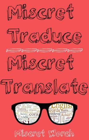 Miscret traduce | Miscret translate by Miscret_Translate