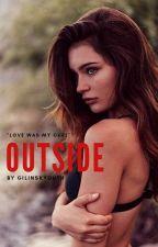 Outside | E.D {Concluída} by WilkshakeSammy