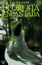Floresta Encantada by DebbyMoorel