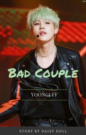 Bad Couple | Yoongi FF by DaisyDollDaze