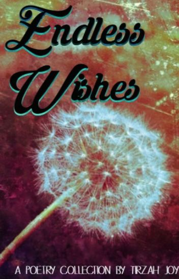 Endless Wishes {Poetry Collection 1}