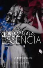 Misteriosa Essência | Livro I [DEGUSTAÇÃO - AMAZON] by TMKechichian