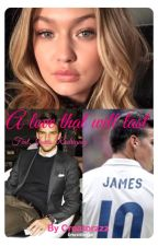 A Love that will last (James Rodriguez FF) by Creatorzzz