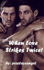 When Love Strikes Twice! by presleysangel
