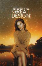 Great Design (BİTTİ) by ZeynepTheGreat