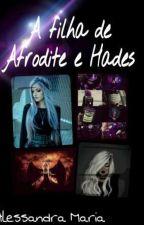 A filha de Afrodite E Hades by Alessandra468094