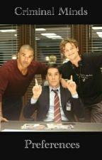 Criminal Minds Preferences by Hotch-_-Rocket