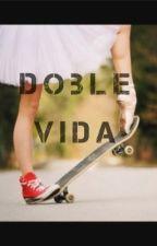 ~Doble vida~ by KarlaCardenasAguilar