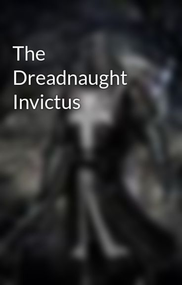 The Dreadnaught Invictus